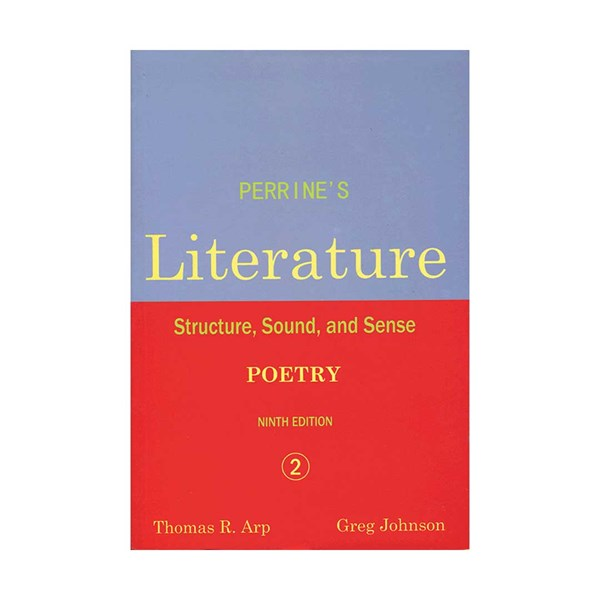 Perrine's Literature Structure, Sound ; Sense : Poetry Ninth Edition