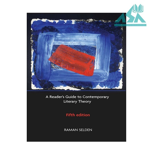 A Readers Guide to Contemporary Literary Theory Fifth Edition