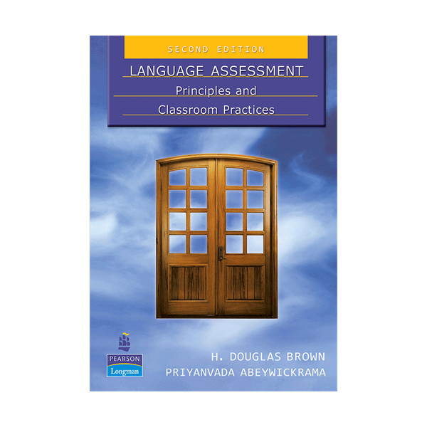 Language Assessment Principles and Classroom Practice 2nd Edition