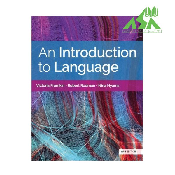 An Introduction to Language 11th Edition فرامکین