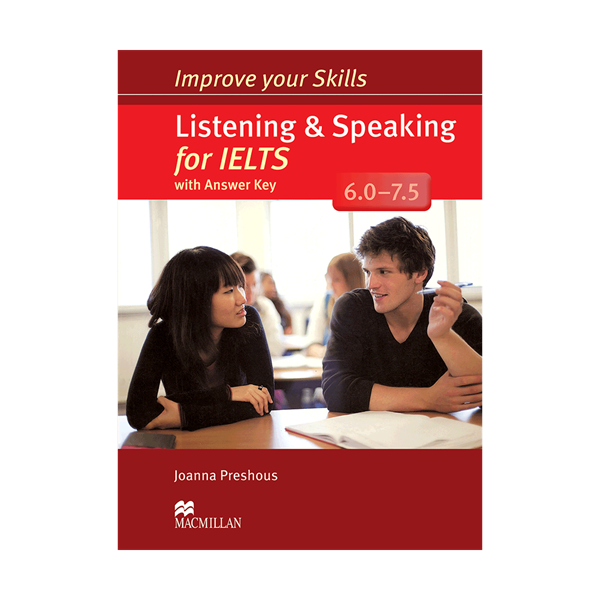 Improve Your Skills Listening and Speaking for IELTS 6.0 - 7.5