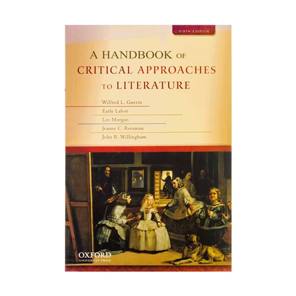 A Handbook of Critical Approaches to Literature6th Edition