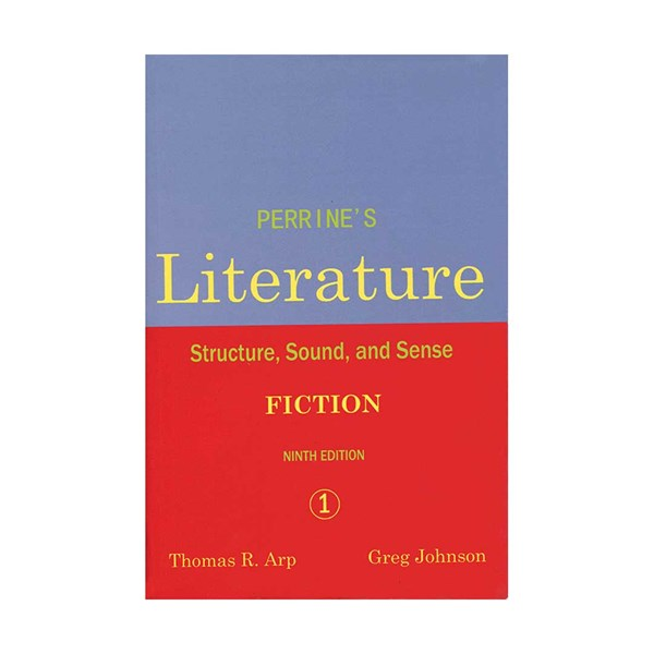 Perrines Literature 1 Fiction Structure  Sound  and Sense 9th