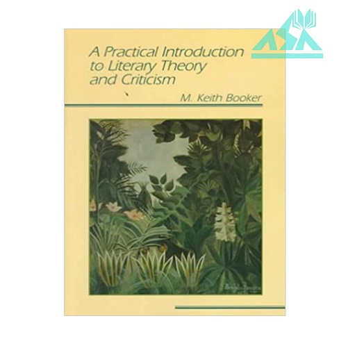 A Practical Introduction to Literary Theory and Criticism