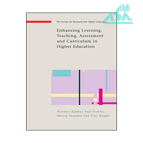 Enhancing Learning Teaching Assessment and curriculum in Higher Education
